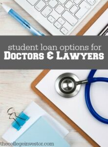 The profession you choose can cause education costs to skyrocket. If you need some help here are student loan options for doctors and lawyers.