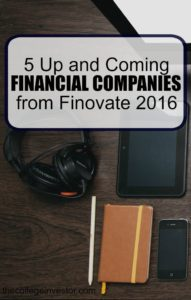 Finovate has been the starting point for many of today's common financial services. Here are five up and coming companies from Finovate 2016.
