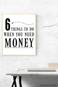 "Find yourself saying ""I Need Money?"" If so, here are six things you can do to earn some extra cash quickly."