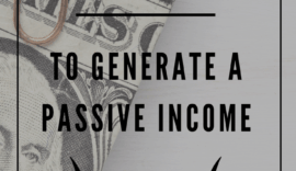 Invest To Generate A Passive Income