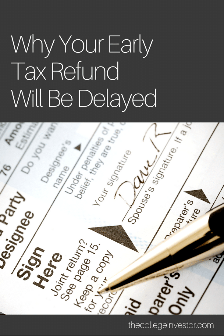 Why Your  Early Tax Return Will Be Delayed