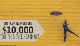 Crazy Ways To Earn $10,000