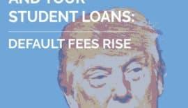 Trump Student Loan Debt Default Fees