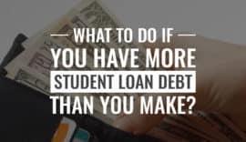 More student loan debt than you make