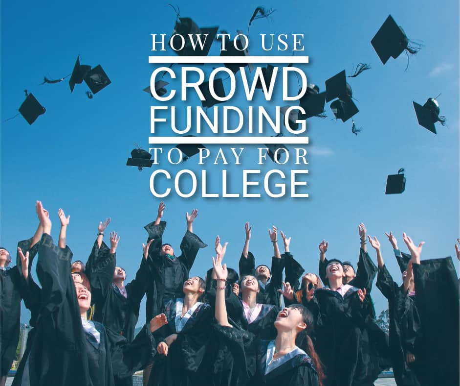 How To use Crowdfunding To Pay For College