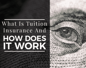 what is tuition insurance and how does it work