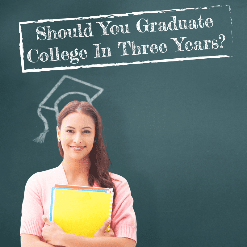 Should You Graduate College in Three Years?