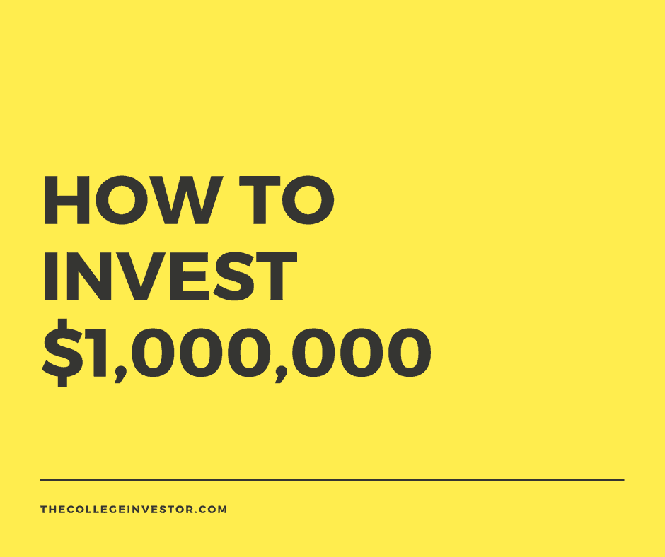 How To Invest $1,000,000