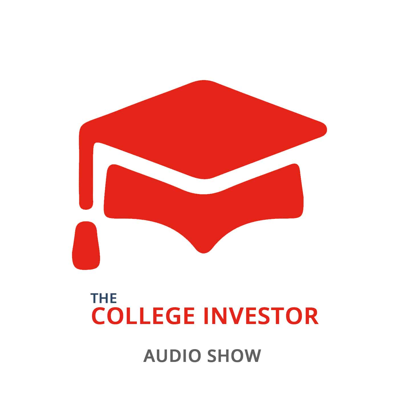 The College Investor Audio Show | Investing | Student Loan Debt | Entrepreneurship